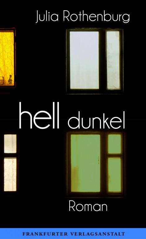 Hell / Dunkel von Julia Rothenburg