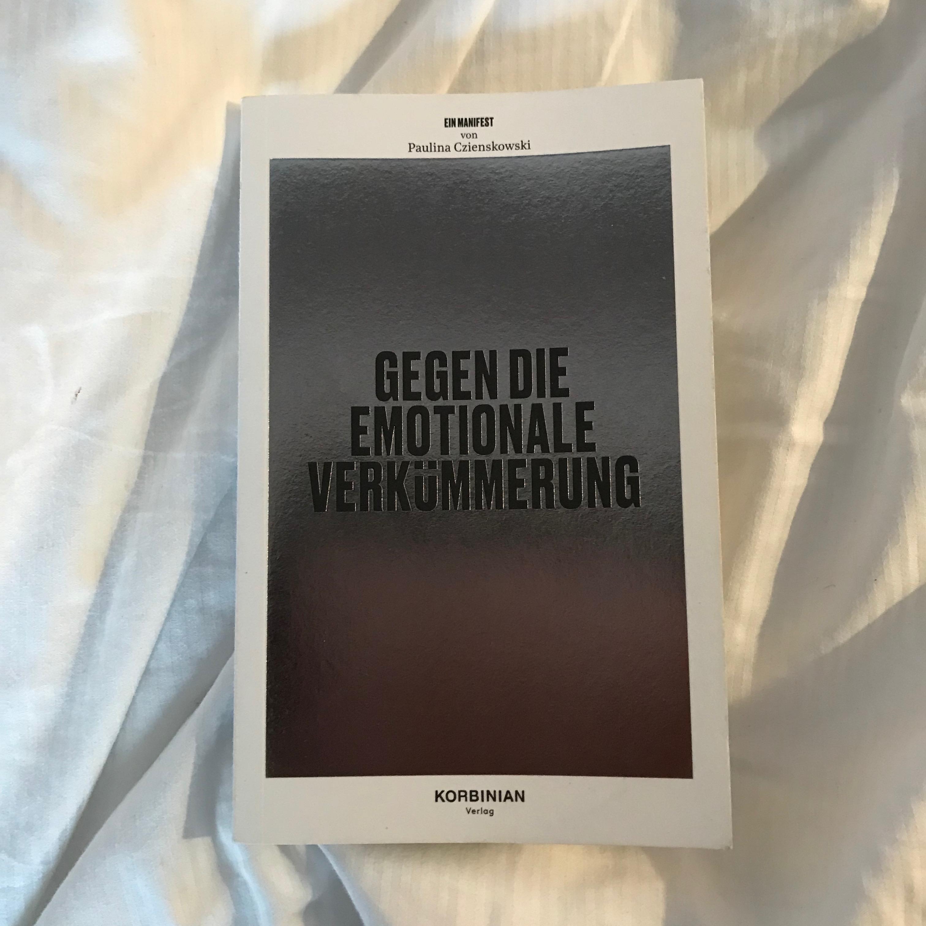 Ein Manifest gegen die emotionale Verkümmerung von Paulina Czienskowski