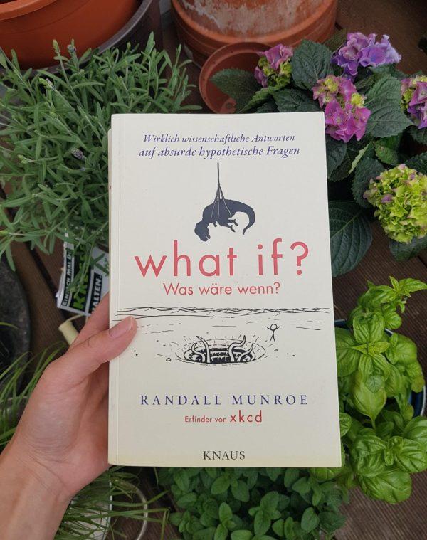 What if – Was wäre wenn? Wirklich wissenschaftliche Antworten auf absurde hypothetische Fragen.