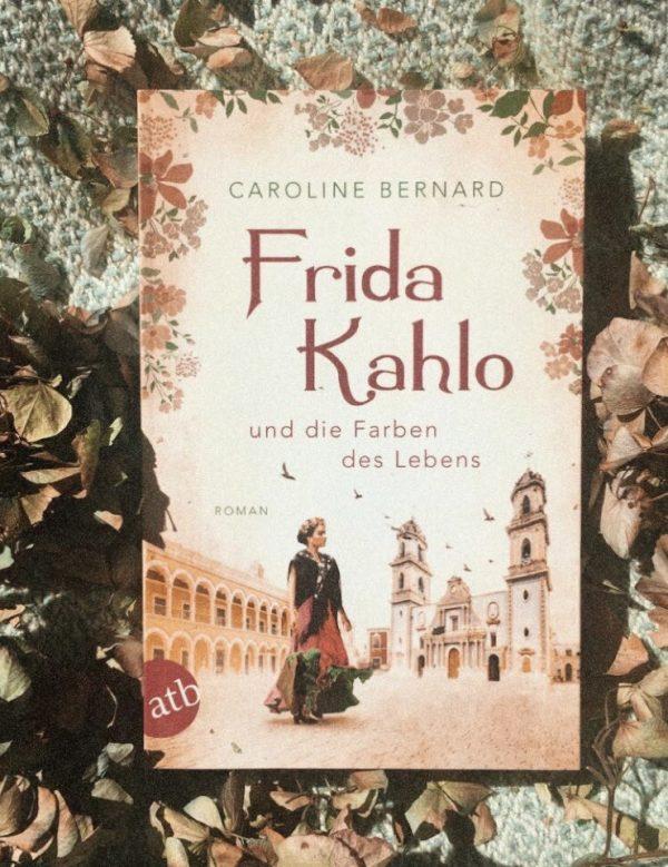 Frida Kahlo und die Farben des Lebens von Caroline Bernard